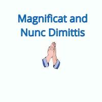 Magnificat and Nunc Dimittis
