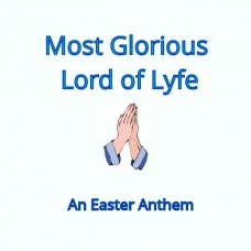 Most Glorious Lord of Lyfe